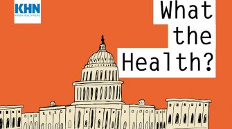 KHN's 'What The Health?': All About Medicaid
