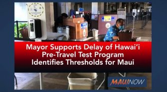 BREAKING: Mayor Supports Delay in Hawai'i Pre-Travel Test Program, Identifies Thresholds for Maui | Maui Now